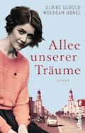Allee unserer Träume - Ulrike Gerold - E-Book