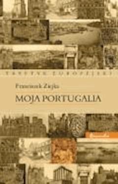 Moja Portugalia - prof. Franciszek Ziejka - ebook
