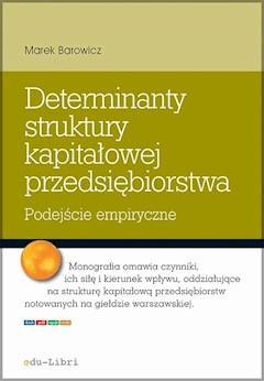 Determinanty struktury kapitałowej przedsiębiorstwa - Marek Barowicz - ebook