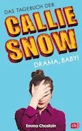 Das Tagebuch der Callie Snow - Drama, Baby! - Emma Chastain - E-Book
