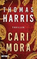 Cari Mora - Thomas Harris - E-Book