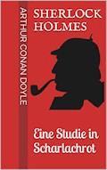 Sherlock Holmes - Eine Studie in Scharlachrot - Arthur Conan Doyle - E-Book