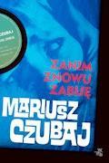Zanim znowu zabiję - Mariusz Czubaj - ebook + audiobook