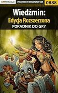 """Wiedźmin: Edycja Rozszerzona - poradnik do gry - Borys """"Shuck"""" Zajączkowski, Łukasz """"Crash"""" Kendryna - ebook"""