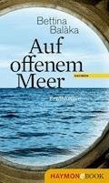 Auf offenem Meer - Bettina Balàka - E-Book