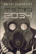 Metro 2034 - Dmitry Glukhovsky - ebook