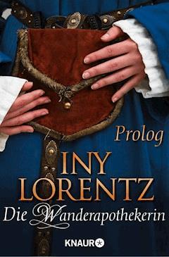 Die Wanderapothekerin - Prolog - Iny Lorentz - E-Book