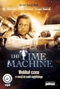 The Time Machine. Wehikuł czasu w wersji do nauki angielskiego - Herbert George Wells, Marta Fihel, Dariusz Jemielniak - audiobook