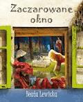 Zaczarowane okno - Beata Lewicka - ebook