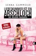 Liebeskummer ist ein Arschloch - Senna Gammour - E-Book