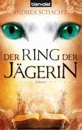 Der Ring der Jägerin - Andrea Schacht - E-Book