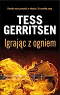 Igrając z ogniem - Tess Gerritsen - ebook + audiobook