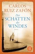 Der Schatten des Windes - Carlos Ruiz Zafón - E-Book