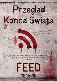 Przegląd Końca Świata: Feed - Mira Grant - ebook