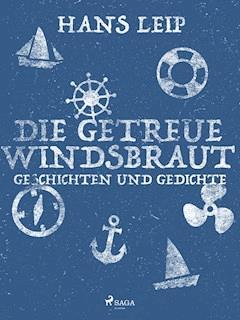 Die getreue Windsbraut - Hans Leip - E-Book