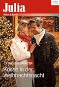 Küsse in der Weihnachtsnacht - Catherine Spencer - E-Book