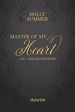 Master of my Heart (Master-Reihe Band 1) - Holly Summer - E-Book
