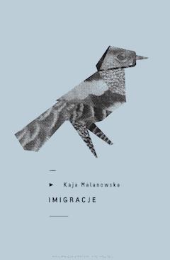 Imigracje - Kaja Malanowska - ebook