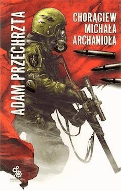 Chorągiew Michała Archanioła - Adam Przechrzta - ebook