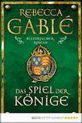 Das Spiel der Könige - Rebecca Gablé - E-Book