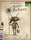 Robot Robert - Zofia Stanecka - ebook