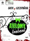 Zielony trabant - Agnieszka Szczepańska, Katarzyna Gacek - audiobook