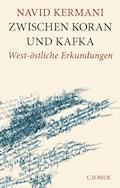 Zwischen Koran und Kafka - Navid Kermani - E-Book