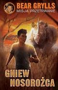 Gniew nosorożca - Bear Grylls - ebook
