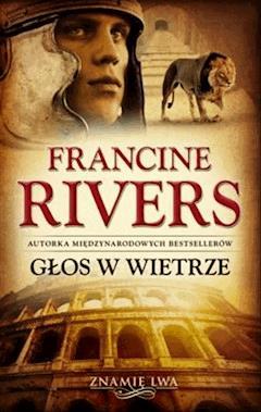 Głos w wietrze - Francine Rivers - Francine Rivers - ebook