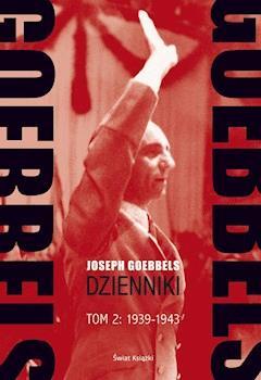 Goebbels. Dzienniki. Tom 2: 1939-45 - Joseph Goebbels - ebook