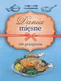 Dania mięsne. 100 przepisów - Marta Szydłowska, Marta Krawczyk - ebook