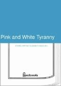 Pink and White Tyranny - Harriet Elizabeth Beecher Stowe - ebook