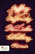 Die Liebeshandlung - Jeffrey Eugenides - E-Book