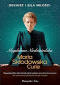 Maria Skłodowska-Curie - Magdalena Niedźwiedzka - ebook