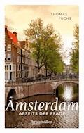 Amsterdam abseits der Pfade - Thomas Fuchs - E-Book
