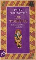 Die Todesfee - Peter Tremayne - E-Book