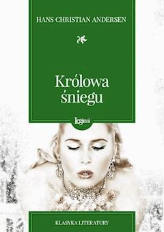 Królowa śniegu - Hans Christian Andersen - ebook