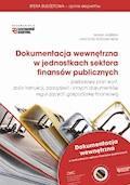 Dokumentacja wewnętrzna w jednostkach sektora finansów publicznych - Maria Jasińska, Grzegorz Kurzątkowski - ebook