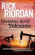 Ostatni król Teksasu - Rick Riordan - ebook