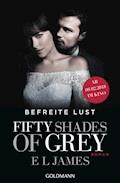 Fifty Shades of Grey - Befreite Lust - E L James - E-Book