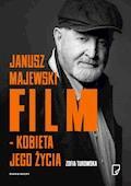 Janusz Majewski – film kobieta jego życia - Zofia Turowska - ebook