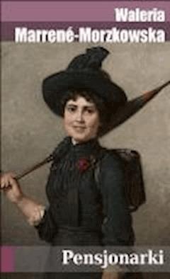 Pensjonarki - Waleria Marrene-Morzkowska - ebook