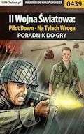 """II Wojna Światowa: Pilot Down - Na Tyłach Wroga - poradnik do gry - Bartosz """"Mr Error"""" Weselak - ebook"""