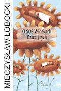 O SOS Wioskach Dziecięcych - Mieczysław Łobocki - ebook