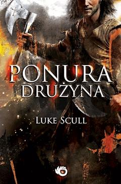 Ponura drużyna - Luke Scull - ebook