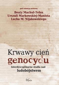 Krwawy cień genocydu - Beata Machul-Telus, Urszula Markowska-Manista - ebook