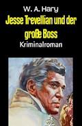 Jesse Trevellian und der große Boss - W. A. Hary - E-Book
