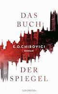 Das Buch der Spiegel - E.O. Chirovici - E-Book