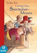 Leinen los, Seeräubermoses - Kirsten Boie - E-Book