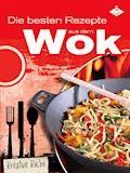 Die besten Rezepte aus dem Wok - Stephanie Pelser - E-Book